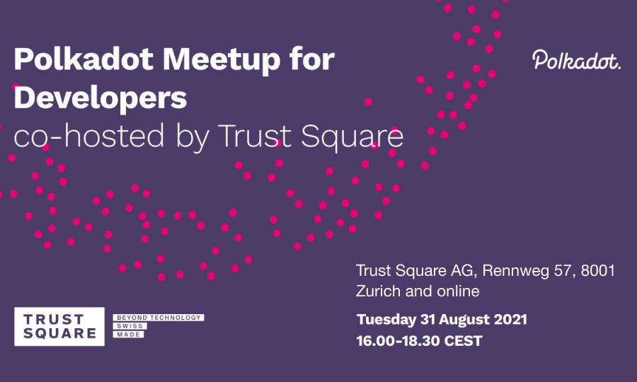 Polkadot Meetup - Trust Square - 31-08-21